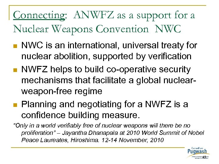 Connecting: ANWFZ as a support for a Nuclear Weapons Convention NWC n n n