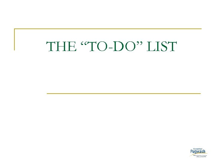 "THE ""TO-DO"" LIST"