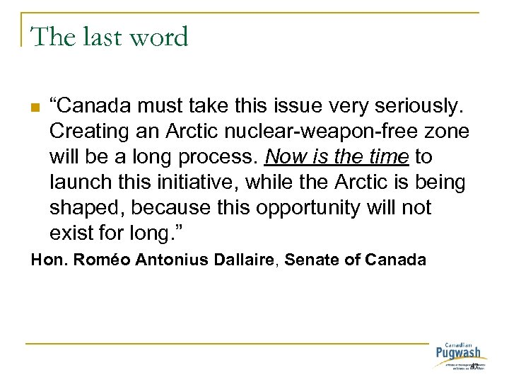 "The last word n ""Canada must take this issue very seriously. Creating an Arctic"