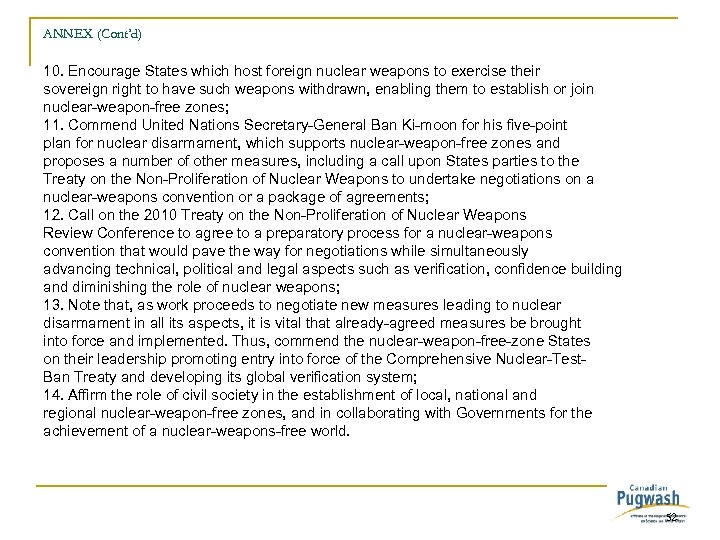 ANNEX (Cont'd) 10. Encourage States which host foreign nuclear weapons to exercise their sovereign