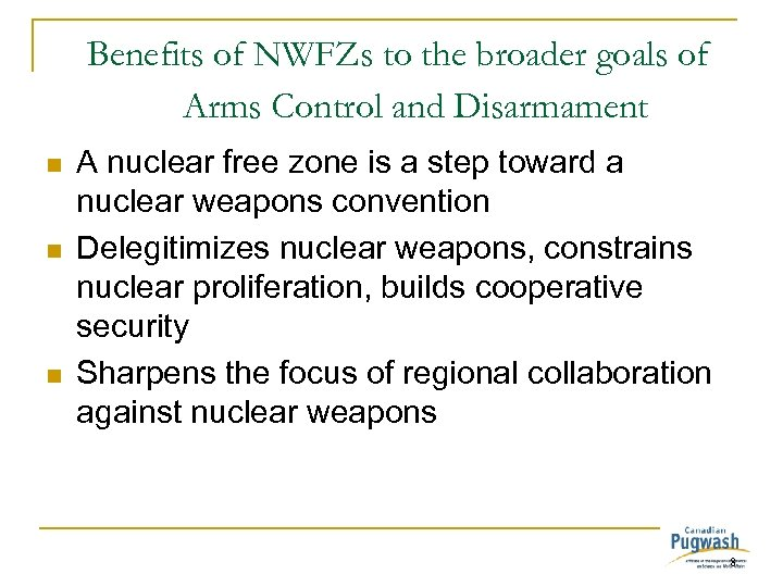 Benefits of NWFZs to the broader goals of Arms Control and Disarmament n n