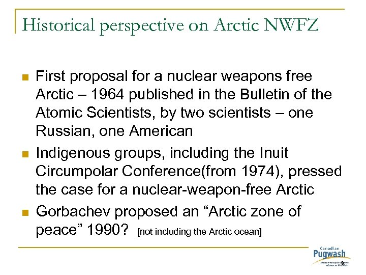 Historical perspective on Arctic NWFZ n n n First proposal for a nuclear weapons