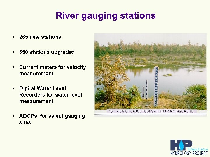 River gauging stations • 265 new stations • 650 stations upgraded • Current meters