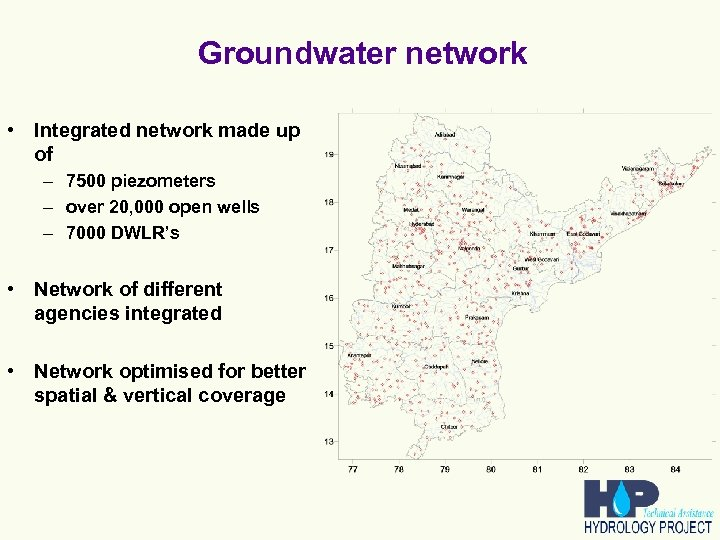 Groundwater network • Integrated network made up of – 7500 piezometers – over 20,