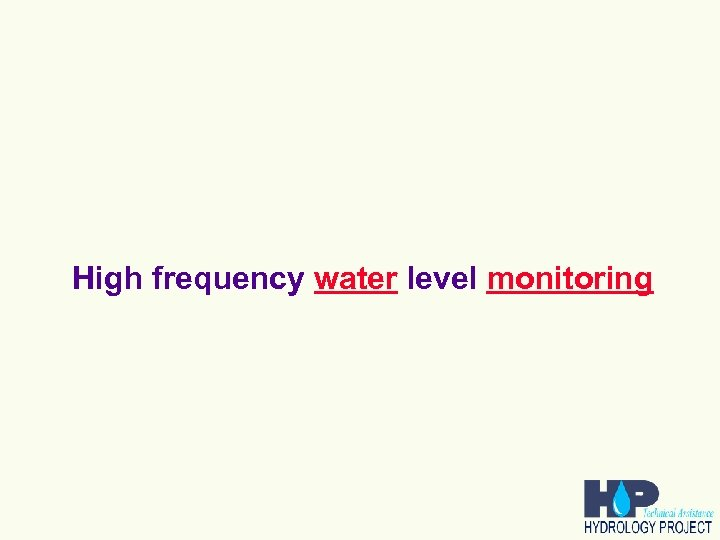 High frequency water level monitoring