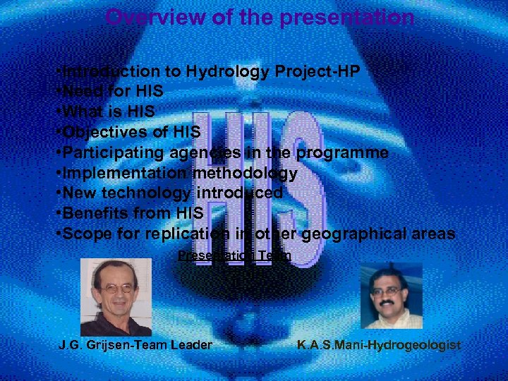 Overview of the presentation • Introduction to Hydrology Project-HP • Need for HIS •