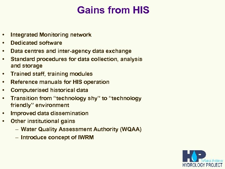 Gains from HIS • • • Integrated Monitoring network Dedicated software Data centres and