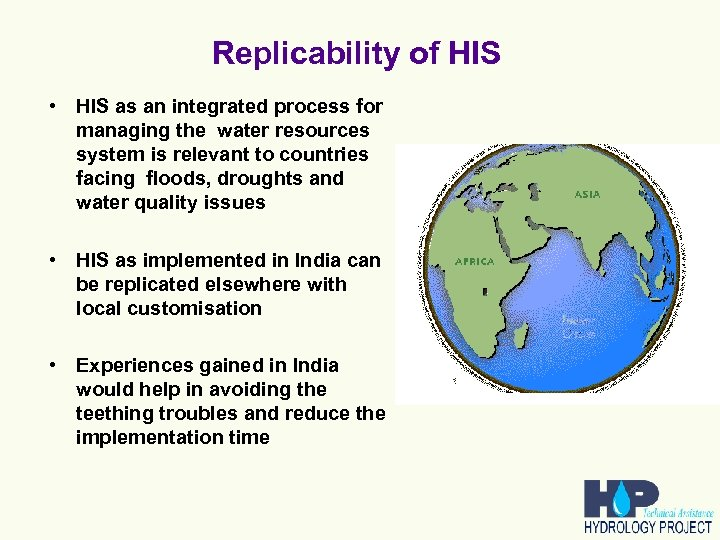 Replicability of HIS • HIS as an integrated process for managing the water resources