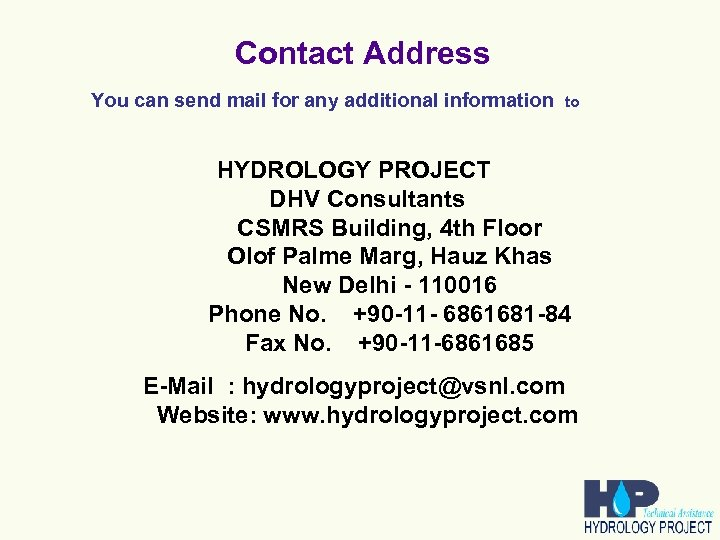 Contact Address You can send mail for any additional information to HYDROLOGY PROJECT DHV