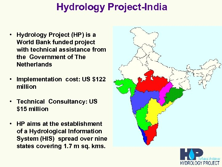 Hydrology Project-India • Hydrology Project (HP) is a World Bank funded project with technical