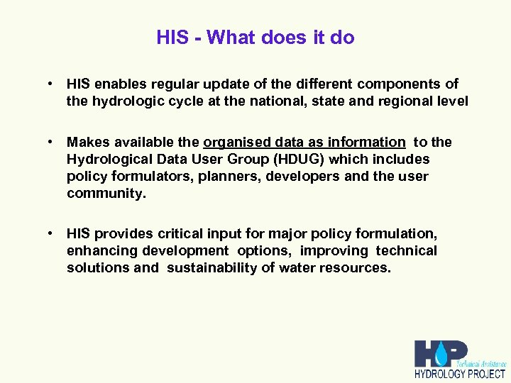 HIS - What does it do • HIS enables regular update of the different