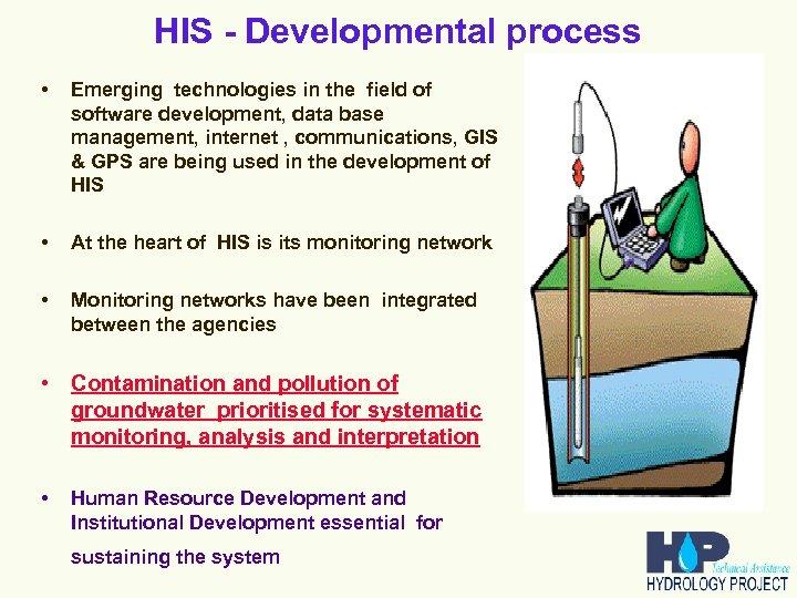 HIS - Developmental process • Emerging technologies in the field of software development, data