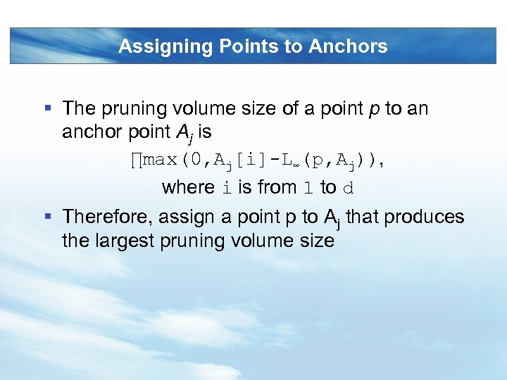 Assigning Points to Anchors § The pruning volume size of a point p to
