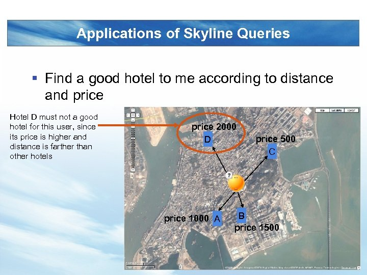 Applications of Skyline Queries § Find a good hotel to me according to distance