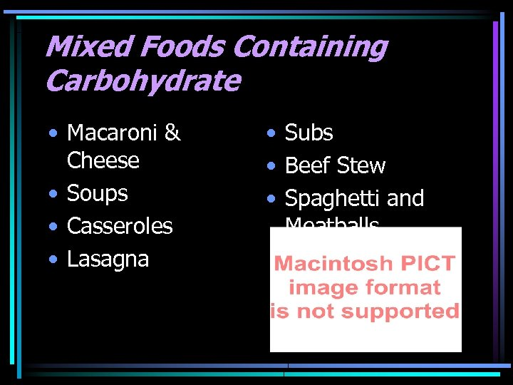 Mixed Foods Containing Carbohydrate • Macaroni & Cheese • Soups • Casseroles • Lasagna
