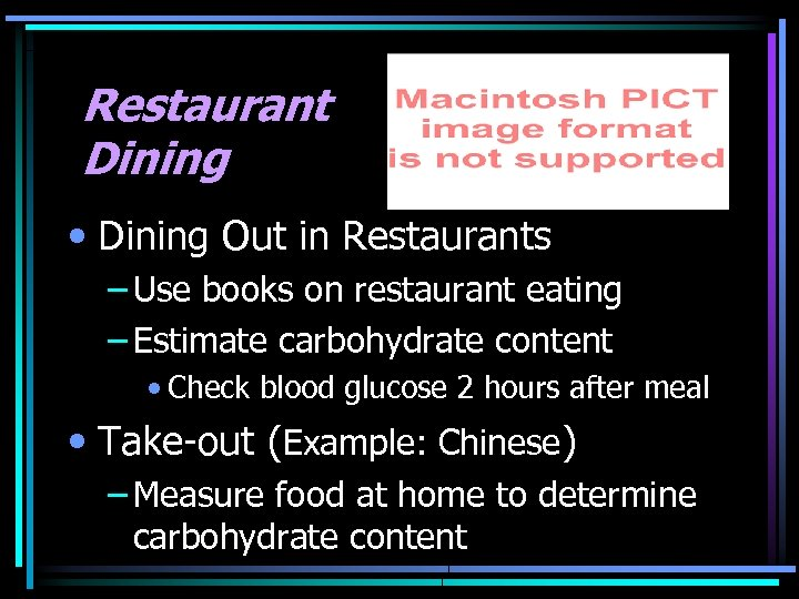 Restaurant Dining • Dining Out in Restaurants – Use books on restaurant eating –