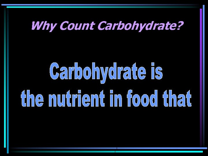 Why Count Carbohydrate?