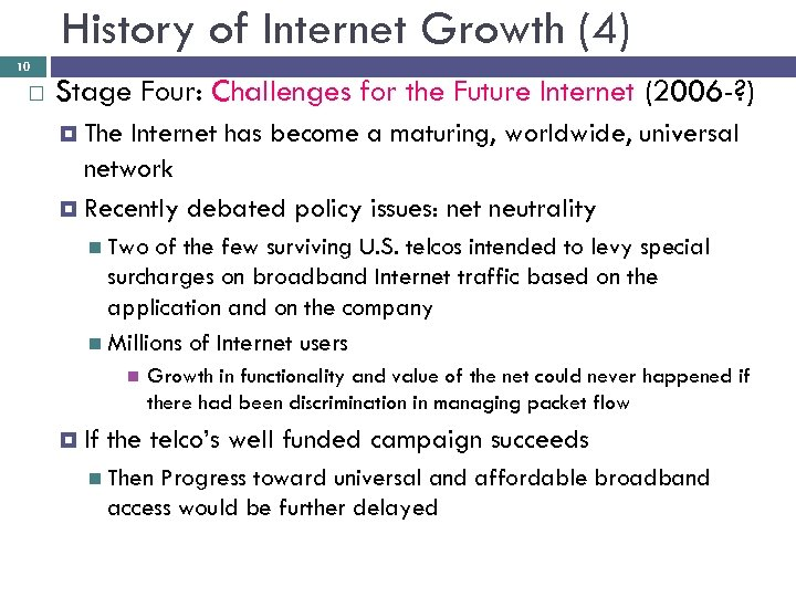 History of Internet Growth (4) 10 Stage Four: Challenges for the Future Internet (2006