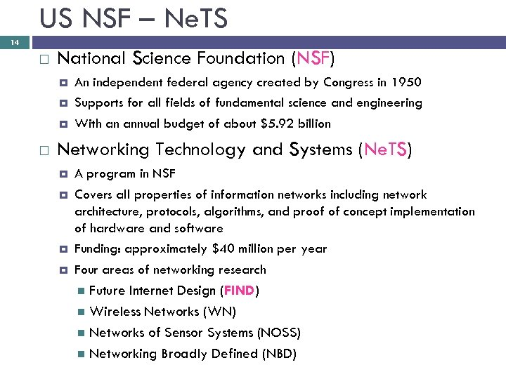 US NSF – Ne. TS 14 National Science Foundation (NSF) An independent federal agency