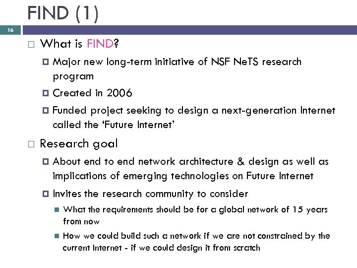 FIND (1) 16 What is FIND? Major new long-term initiative of NSF Ne. TS