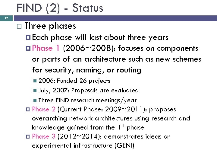 FIND (2) - Status 17 Three phases Each phase will last about three years