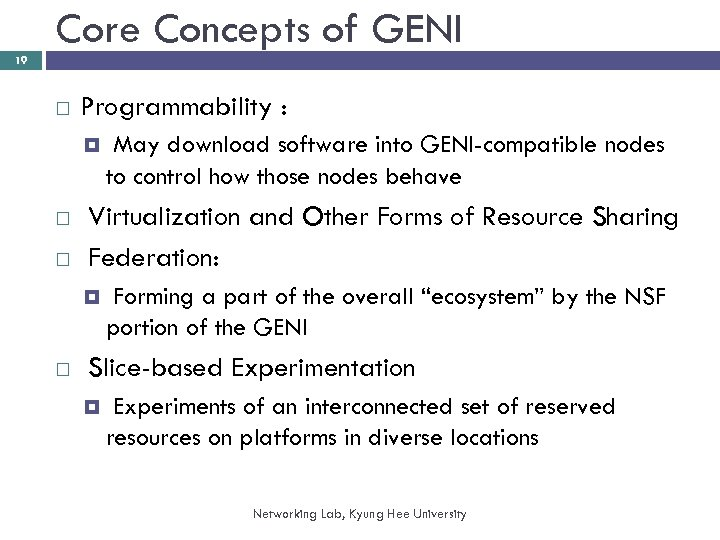 Core Concepts of GENI 19 Programmability : Virtualization and Other Forms of Resource Sharing