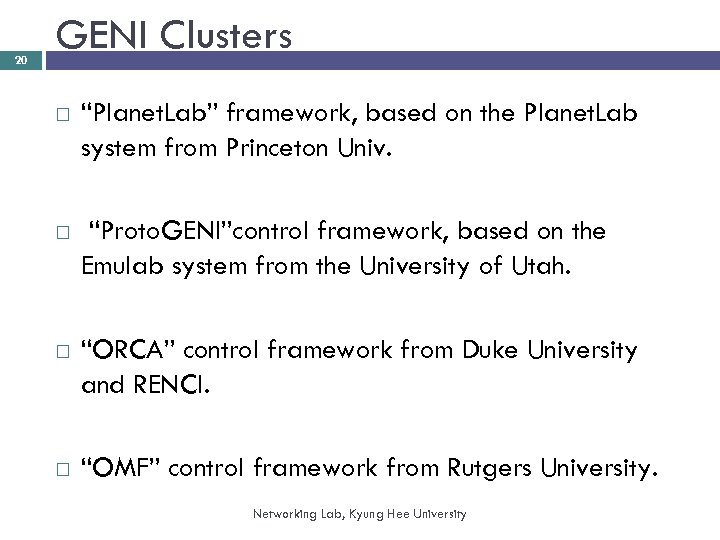 """20 GENI Clusters """"Planet. Lab"""" framework, based on the Planet. Lab system from Princeton"""