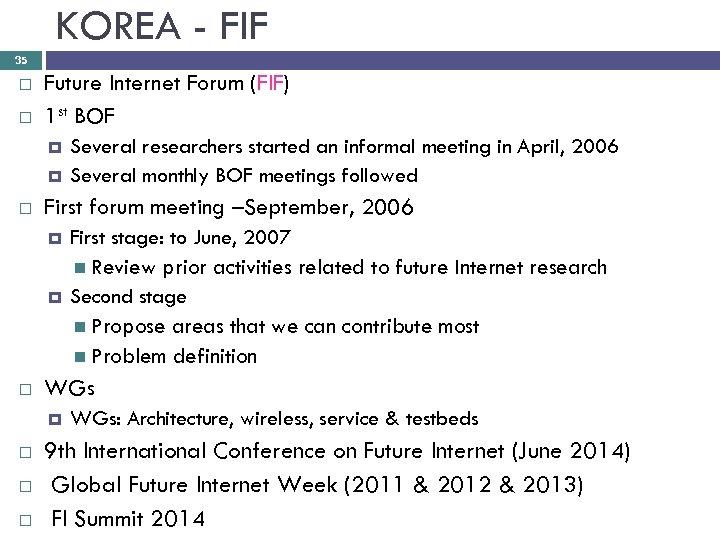 KOREA - FIF 35 Future Internet Forum (FIF) 1 st BOF First forum meeting