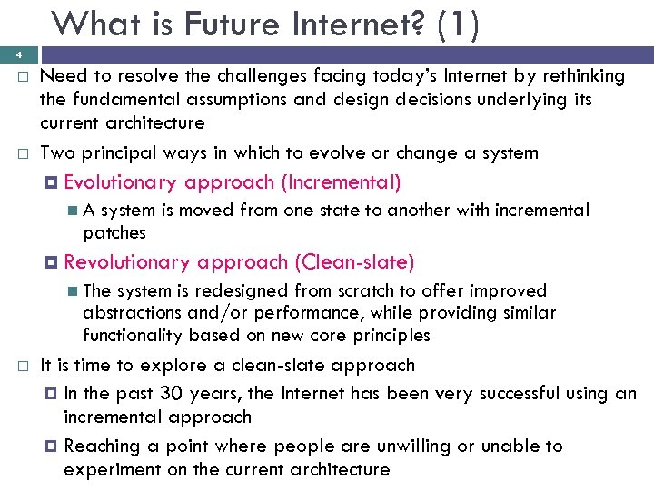 What is Future Internet? (1) 4 Need to resolve the challenges facing today's Internet