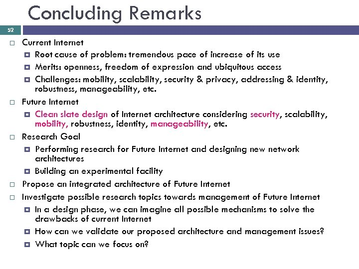 Concluding Remarks 52 Current Internet Root cause of problem: tremendous pace of increase of