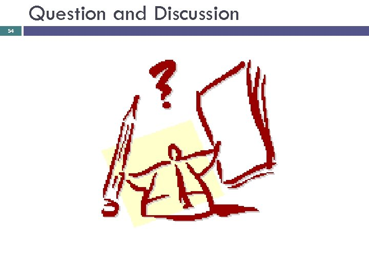 Question and Discussion 54