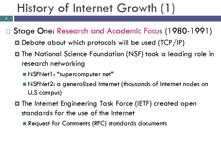 History of Internet Growth (1) 7 Stage One: Research and Academic Focus (1980 -1991)