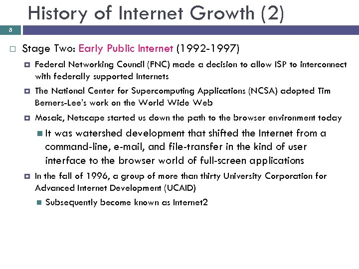 History of Internet Growth (2) 8 Stage Two: Early Public Internet (1992 -1997) Federal