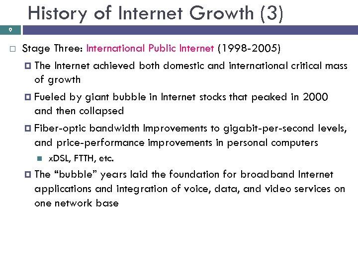 History of Internet Growth (3) 9 Stage Three: International Public Internet (1998 -2005) The