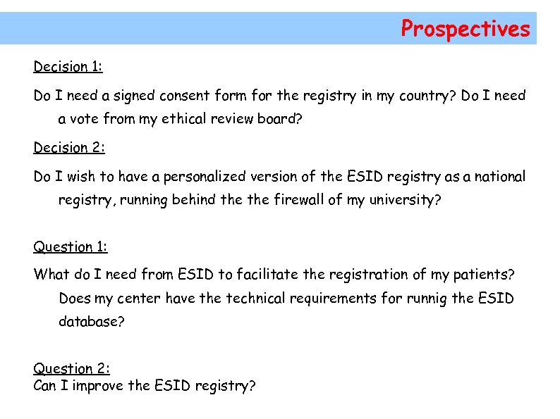 Prospectives Decision 1: Do I need a signed consent form for the registry in