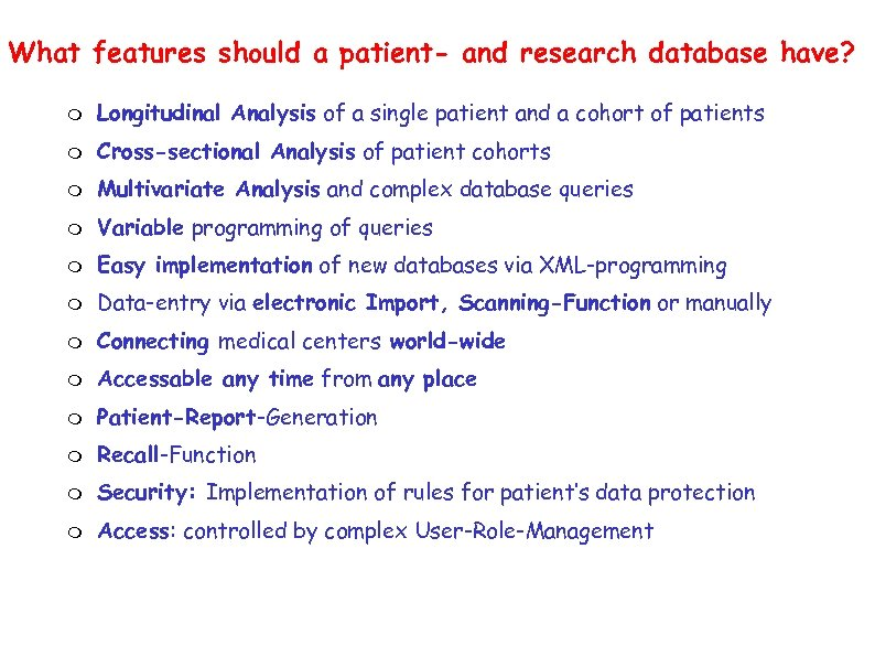 What features should a patient- and research database have? Longitudinal Analysis of a single
