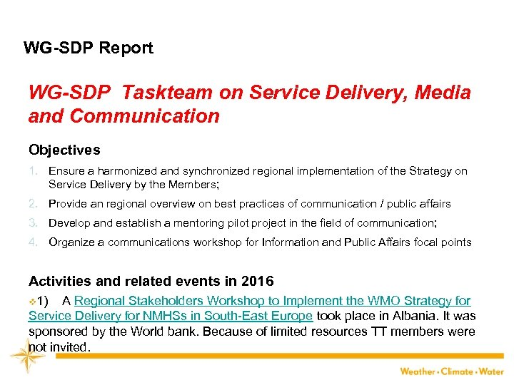 WG-SDP Report WG-SDP Taskteam on Service Delivery, Media and Communication Objectives 1. Ensure a