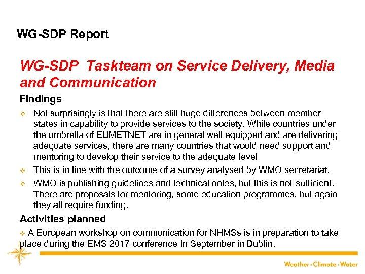 WG-SDP Report WG-SDP Taskteam on Service Delivery, Media and Communication Findings v v v