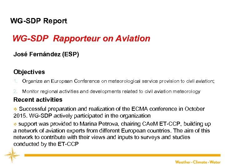 WG-SDP Report WG-SDP Rapporteur on Aviation José Fernández (ESP) Objectives 1. Organize an European
