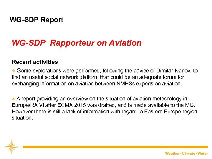 WG-SDP Report WG-SDP Rapporteur on Aviation Recent activities v Some explorations were performed, following
