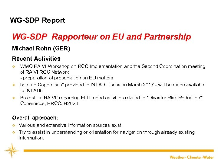 WG-SDP Report WG-SDP Rapporteur on EU and Partnership Michael Rohn (GER) Recent Activities v