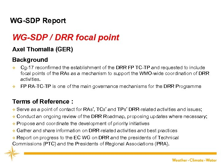 WG-SDP Report WG-SDP / DRR focal point Axel Thomalla (GER) Background v v Cg-17