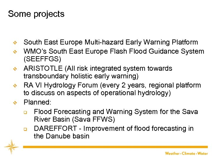 Some projects v v v South East Europe Multi-hazard Early Warning Platform WMO's South