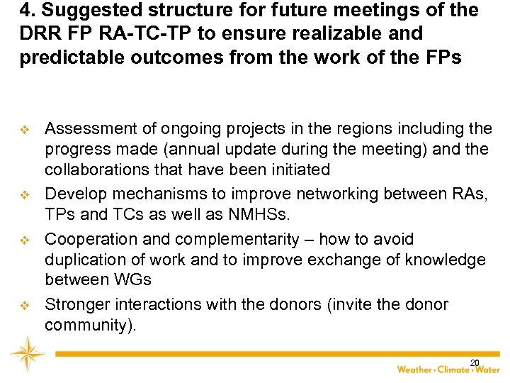 4. Suggested structure for future meetings of the DRR FP RA-TC-TP to ensure realizable