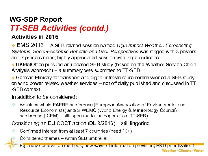 WG-SDP Report TT-SEB Activities (contd. ) Activities in 2016 v EMS 2016 – A