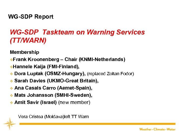 WG-SDP Report WG-SDP Taskteam on Warning Services (TT/WARN) Membership v. Frank Kroonenberg – Chair