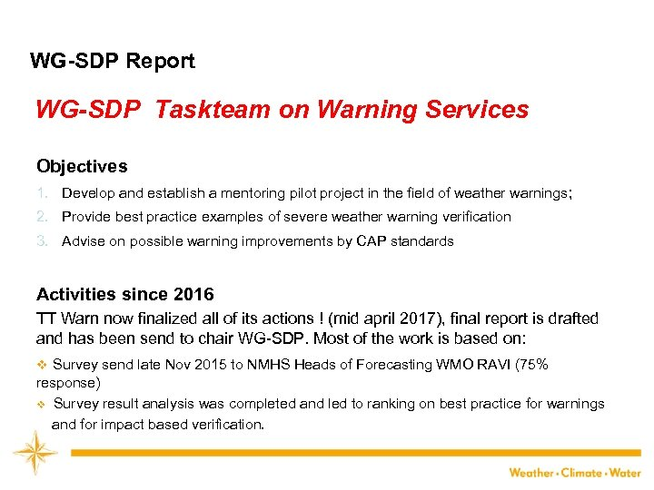 WG-SDP Report WG-SDP Taskteam on Warning Services Objectives 1. Develop and establish a mentoring