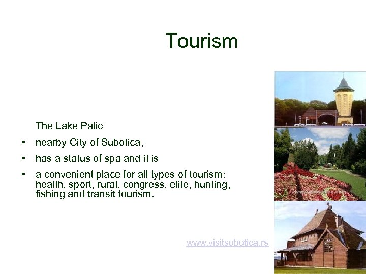 Tourism The Lake Palic • nearby City of Subotica, • has a status of