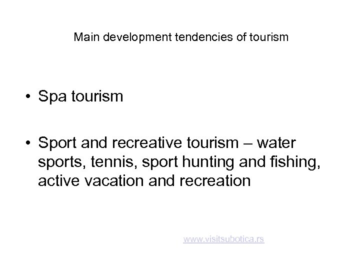 Main development tendencies of tourism • Spa tourism • Sport and recreative tourism –