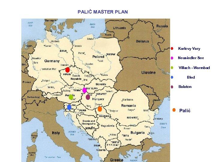PALIĆ MASTER PLAN Karlovy Vary Neusiedler See Villach - Warmbad Bled Balaton Palić